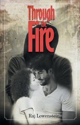 Through the Fire - Lowenstein, Raj