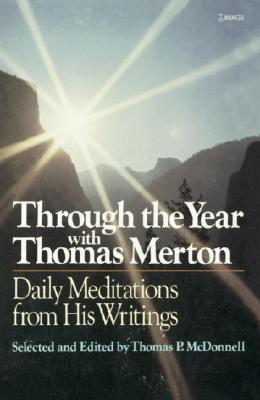 Through the Year with Thomas Merton: Daily Meditations from His Writings - McDonnell, Thomas P