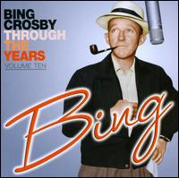 Through The Years, Vol. 10 - Bing Crosby