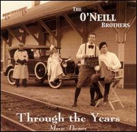 Through the Years - The O'Neill Brothers