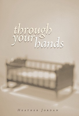 Through Your Hands - Jordan, Heather