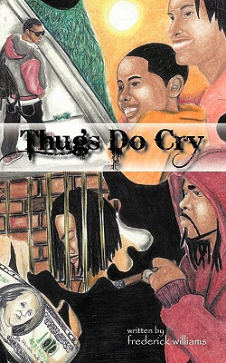 Thugs Do Cry - Williams, Frederick, Professor