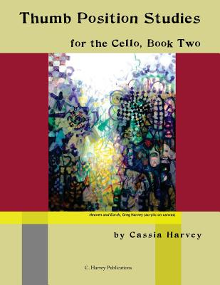 Thumb Position Studies for the Cello, Book Two - Harvey, Cassia