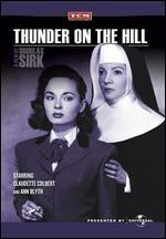 Thunder on the Hill - Douglas Sirk