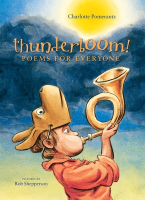 Thunderboom!: Poems for Everyone - Pomerantz, Charlotte
