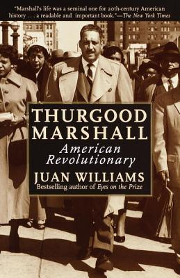 Thurgood Marshall: American Revolutionary - Williams, Juan