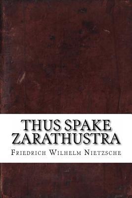 Thus Spake Zarathustra - Nietzsche, Friedrich Wilhelm