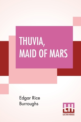 Thuvia, Maid Of Mars - Burroughs, Edgar Rice