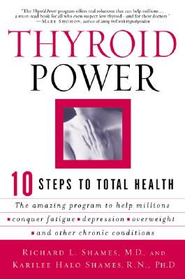 Thyroid Power: Ten Steps to Total Health - Shames, Richard, MD, and Shames, Karilee H