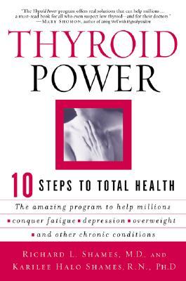 Thyroid Power: Ten Steps to Total Health - Shames, Richard, MD, and Shames, Karilee H