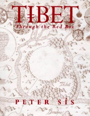 Tibet Through the Red Box: Through the Red Box - Sis, Peter