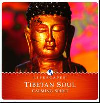 Tibetan Soul: Calming Spirit - Various Artists