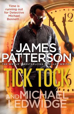 Tick Tock: (Michael Bennett 4) - Patterson, James