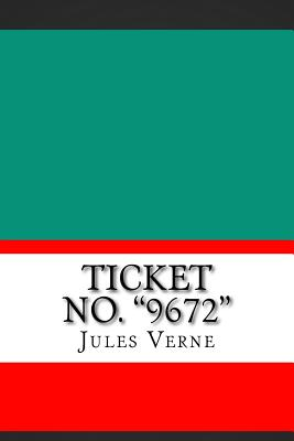 Ticket No. 9672 - Verne, Jules