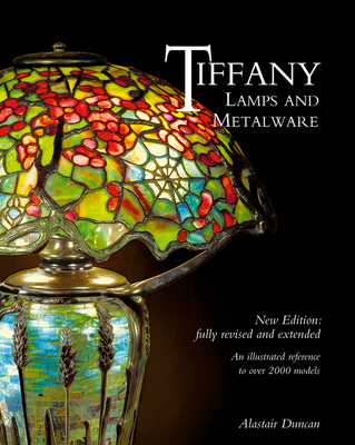 Tiffany Lamps and Metalware: An illustrated reference to over 2000 models - Duncan, Alastair