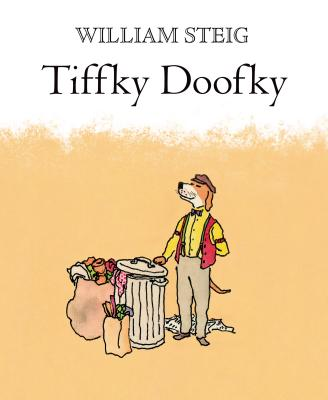 Tiffky Doofky: A Picture Book - Steig, William