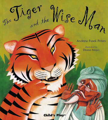 Tiger and the Wise Man - Fusek Peters, Andrew