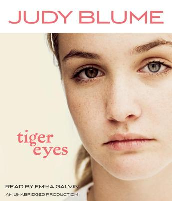 Tiger Eyes - Blume, Judy, and Galvin, Emma (Read by)