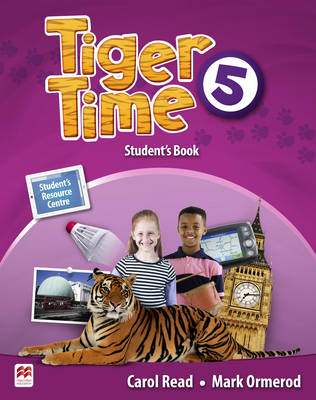 Tiger Time - Student Book - Level 5 (A1-A2) - Read, Carol, and Ormerod, Mark