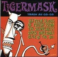 Tigermask: Trash Au Go-Go - Various Artists