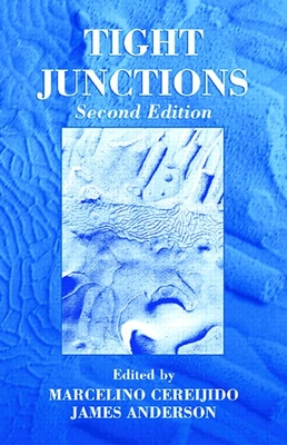 Tight Junctions, Second Edition - Cereijido, Marcelino (Editor)