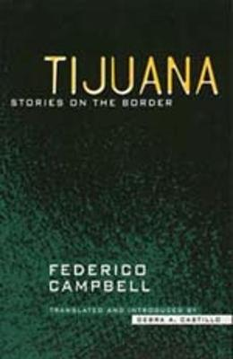 Tijuana - Campbell, Federico, and Castillo, Debra A (Translated by)