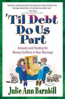 Til' Debt Do Us Part - Barnhill, Julie Ann