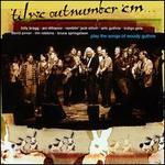 'Til We Outnumber 'Em: Woody Guthrie
