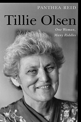 Tillie Olsen: One Woman, Many Riddles - Reid, Panthea, Professor