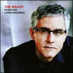 Tim Brady: Music for Large Ensemble