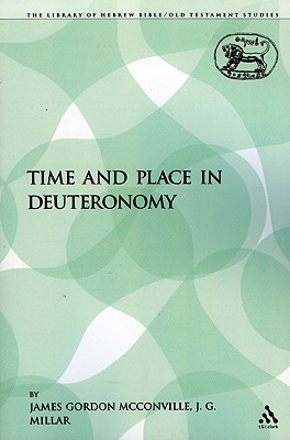 Time and Place in Deuteronomy - McConville, James Gordon (Editor)