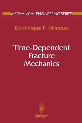 Time-Dependent Fracture Mechanics - Miannay, Dominique P