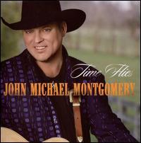 Time Flies - John Michael Montgomery