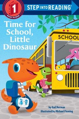 Time for School, Little Dinosaur - Herman, Gail