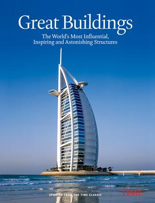 Time: Great Buildings: The World's Most Influential, Inspiring and Astonishing Structures - Knauer, Kelly (Editor), and Fanning, Ellen (Designer)
