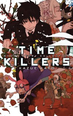 Time Killers: Short Story Collection - Kato, Kazue
