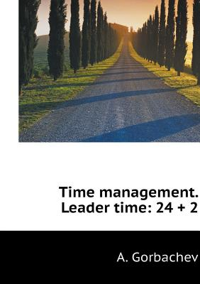 Time Management. Head Time 24 + 2 (in a Spiral) - Gorbachev, A