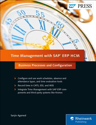 Time Management with SAP ERP HCM: Business Processes and Configuration - Agarwal, Sanjiv