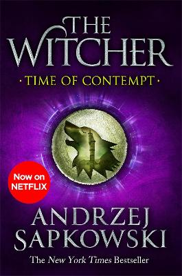 Time of Contempt: Witcher 2 - Now a major Netflix show - Sapkowski, Andrzej, and French, David (Translated by)