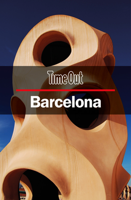 Time Out Barcelona City Guide: Travel Guide with Pull-out Map - Time Out Editors