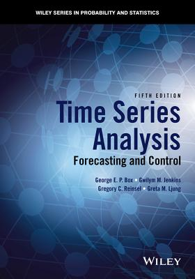 Time Series Analysis: Forecasting and Control - Box, George E P, and Jenkins, Gwilym M, and Reinsel, Gregory C
