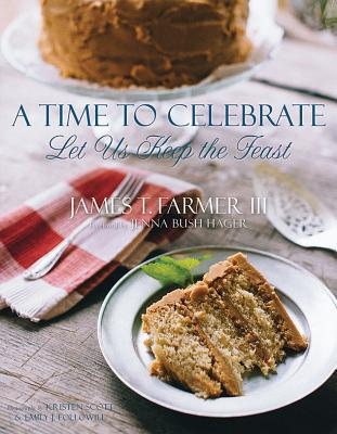 Time to Celebrate: Let Us Keep the Feast - Farmer, James T