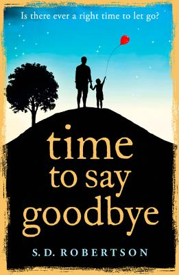 Time to Say Goodbye - Robertson, S.D.