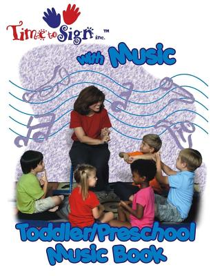 Time to Sign with Music Toddler/Preschool Music Book: Toddler/Preschol Music Book - Hubler, Lillian I
