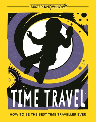 Time Travel: How to be the best time traveller ever - Stride, Lottie