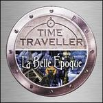Time Traveller: La Belle Époque