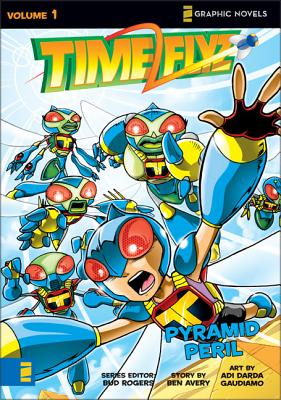Timeflyz: Pyramid Peril v. 1 - Avery, Ben, and Gaudiamo, Adi Darda (Artist), and Rogers, Bud (Series edited by)