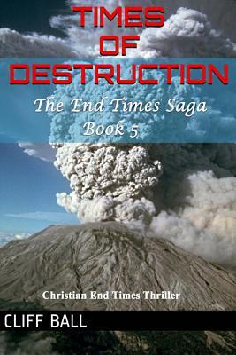 Times of Destruction - Ball, Cliff