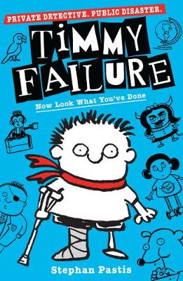 Timmy Failure: Now Look What You've Done -