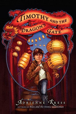 Timothy and the Dragon's Gate - Kress, Adrienne